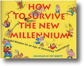 HOW TO SURVIVE THE NEW MILLENNIUM - Read More...